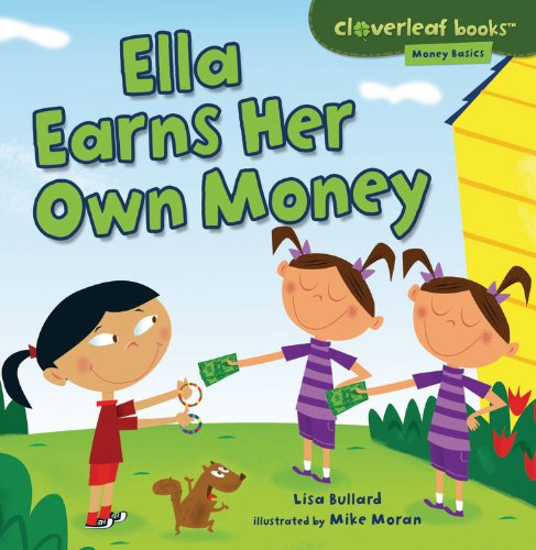 Ella Earns Her Own Money (Cloverleaf Books: Money Basics)