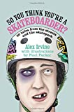 So You Think You're a Skateboarder