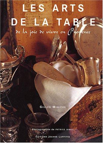Les arts de la table : De la joie de vivre en Provence par Patrice Binet