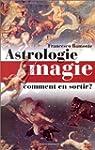 Astrologie, magie : Comment s'en sort...