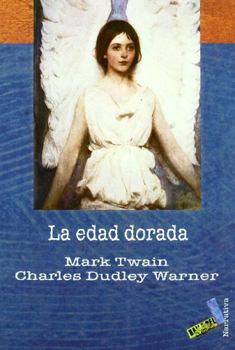 La edad dorada / The Gilded Age, A Tale of Today Cover Image