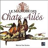 Le Manoir des chats ailés : Observations sur une nouvelle espèce très étrange...