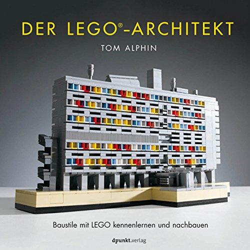 Der LEGO-Architekt: Baustile mit LEGO kennenlernen und nachbauen