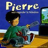 Pierre veut regarder la télévision