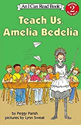 Teach Us, Amelia Bedelia (I Can Read Level 2) by Peggy Parish (2004-06-29)