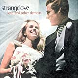 Songtexte von Strangelove - Love and Other Demons