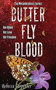 BUTTERFLY BLOOD: A Haunting Series with Shocking Twists (Metamorphosis Book 2) by [Carpenter, Rebecca]
