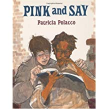 [Pink & Say] (By: Patricia Polacco) [published: September, 1994]