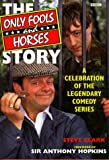 """""""Only Fools and Horses"""" Story: A Celebration of the Legendary Comedy Series"""