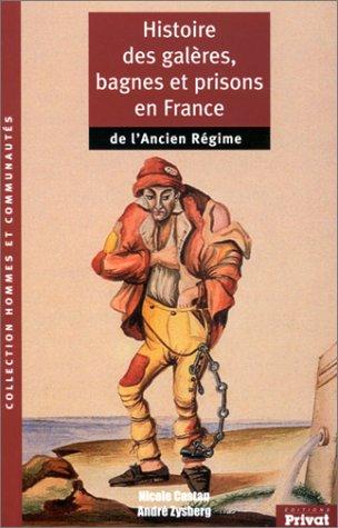 Histoire des galères, bagnes et prisons en France de l'Ancien Régime