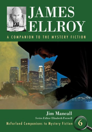 James Ellroy: A Companion to the Mystery Fiction (McFarland Companions to Mystery Fiction)