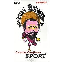 Culture, Confiture, Sport