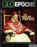 Geo Epoche 10/03: Die Macht der Päpste - Von Petrus bis Johannes Paul - Glanz und Geheimnis der Stellvertreter Christi -