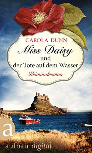 Miss Daisy und der Tote auf dem Wasser: Kriminalroman (Miss Daisy ermittelt 6) (' Daisy Tod)