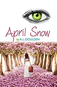 April Snow (August Fog Book 3) by [Goulden, A.L.]