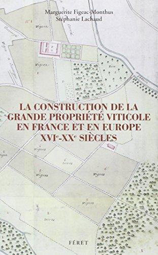 Construction Propriété Viticole France Europe XVI-Xxe