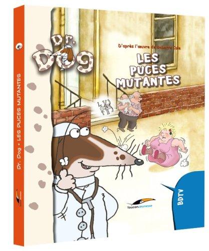 Dr. Dog : Les puces mutantes
