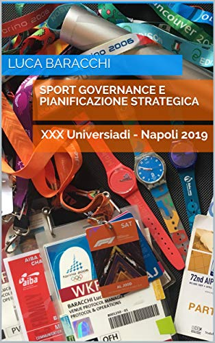 Sport Governance e Pianificazione Strategica: XXX Universiadi - Napoli 2019 (Eventuum) (Italian Edition)
