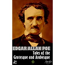 Tales of the Grotesque and Arabesque (English Edition)