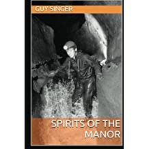 Spirits of the Manor by Guy Singer (2016-05-21)