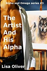 The Artist And His Alpha (Alpha and Omega Series) (Volume 3) by Lisa Oliver (2016-01-30)