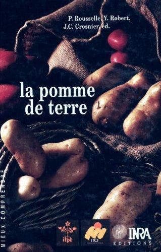 La pomme de terre: Production, amélioration, ennemis et maladies, utilisations