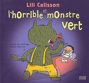 "Afficher ""Lili calisson et l'horrible monstre vert"""