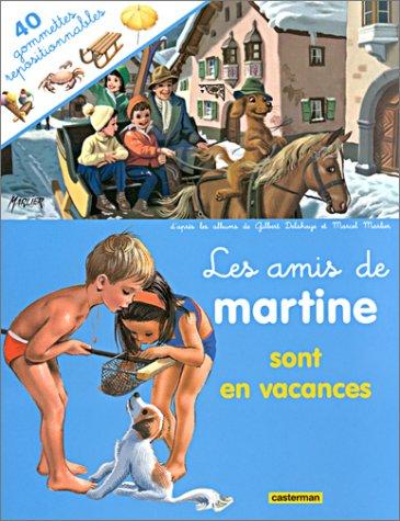 Les amis de Martine sont en vacances (avec stickers)