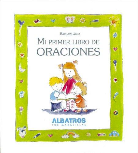 Mi primer libro de oraciones/ My First Prayerbook (Religion) por Barbara Jota