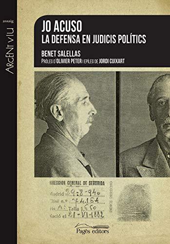 Jo acuso. La defensa en judicis polítics (Argent Viu) por Benet Salellas Vilar