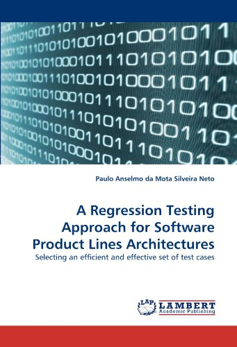 A Regression Testing Approach for Software Product Lines Architectures: Selecting an efficient and effective set of test cases (Line-test-set)