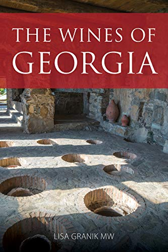 The wines of Georgia (The Infinite Ideas Classic Wine Library)