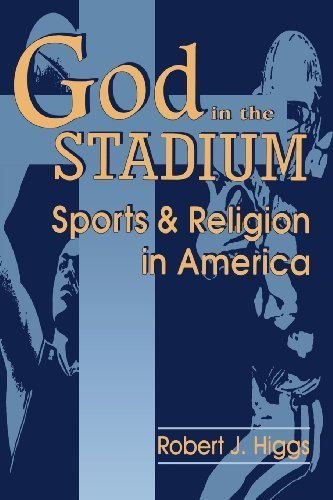 God In The Stadium: Sports and Religion in America (Cambridge Studies in French; 54) by Robert J. Higgs (1995-11-02)