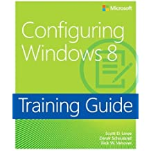 Training Guide Configuring Windows 8 (MCSA) (Microsoft Press Training Guide) by Scott Lowe (2013-01-25)