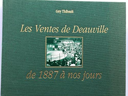 Les ventes de Deauville de 1887 à nos jours par Guy Thibault, Wendy Milbank (Relié)