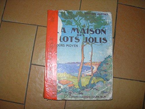 La Maison des Flots jolis : Roman scolaire par douard Jauffret,... Illustrations de Ray-Lambert. Cours moyen. 9e dition