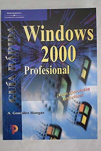 Guíarápida.Windows2000profesional por ANTONIA GONZÁLEZ MANGAS