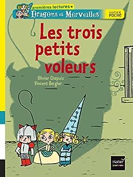 Les trois petits voleurs (Dragons et Merveille t. 6) par [Chapuis, Olivier, Bergier, Vincent]