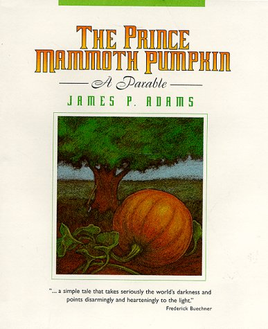 The Prince Mammoth Pumpkin: A Parable