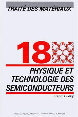 Physique et technologie des semi-conducteurs (Traité des matériaux)