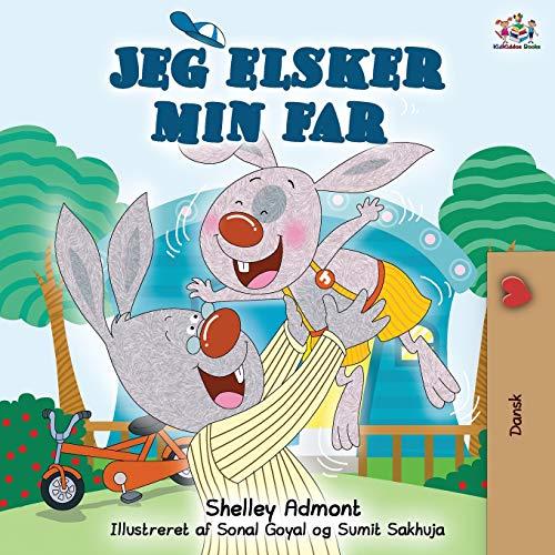 Jeg elsker min far: I Love My Dad (Danish Edition) (Danish Bedtime Collection)