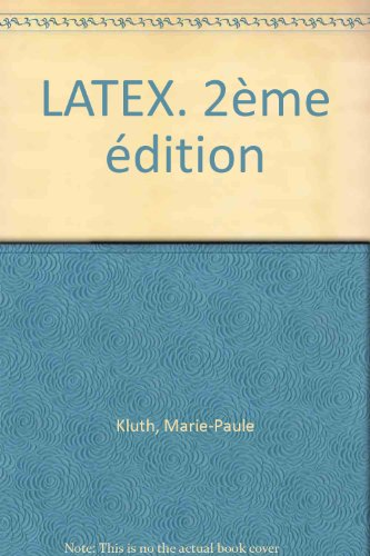 LATEX. 2ème édition por Marie-Paule Kluth