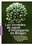 LES REMEDES D'HILDEGARDE DE BIGEN de Paul Ferris ( 20 février 2013 )