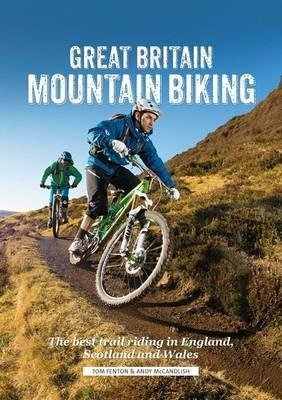 ain Biking: The Best Trail Riding in England, Scotland and Wales] (By: Tom Fenton) [published: March, 2014] (Tom Fenton)