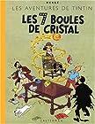 Les Aventures de Tintin - Les 7 Boules de cristal : Edition fac-similé en couleurs