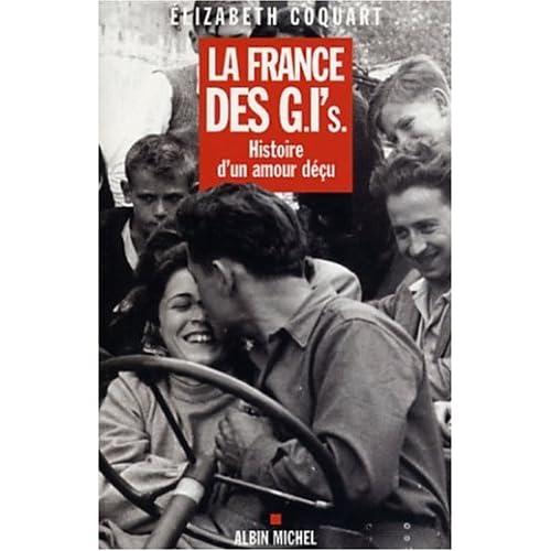 La France des G.I's : Histoire d'un amour déçu