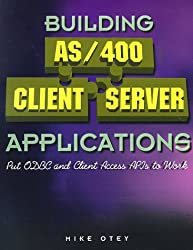 Building As/400 Client/Server Applications: Put Odbc and Client Access Apls to Work