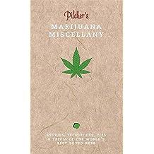 Pilcher's Marijuana Miscellany (Ilex Miscellany) by Tim Pilcher (2014-08-15)