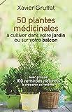 50 plantes médicinales à cultiver dans votre jardin ou sur votre balcon