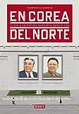 En Corea del Norte: Viaje a la última dinastía comunista